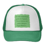 In the morning to lie remain trucker hats