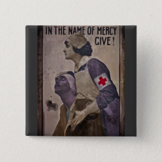 In the Name of Mercy Give Pinback Button