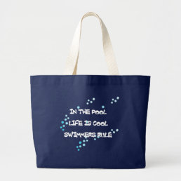 In the Pool Life Is Cool Large Tote Bag