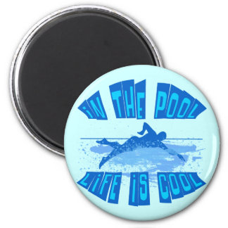 IN THE POOL LIFE IS COOL FRIDGE MAGNETS