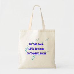 In the Pool Life Is Cool Tote Bag