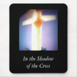 In the Shadow of the Cross Mouse Pad
