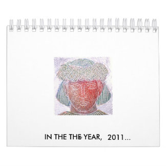 IN THE THE YEAR,  2011... CALENDAR