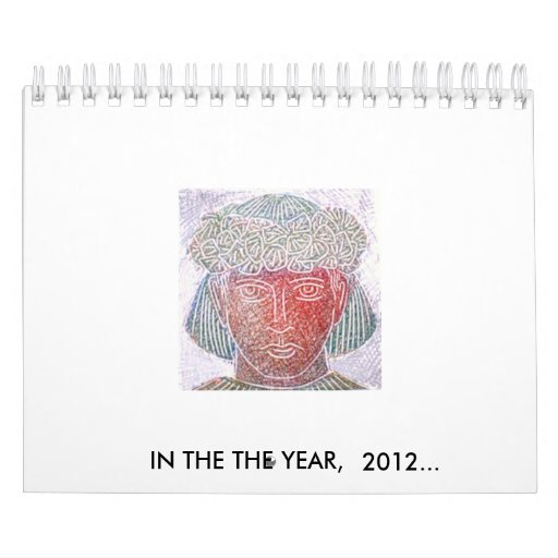 IN THE THE YEAR,  2012... CALENDAR