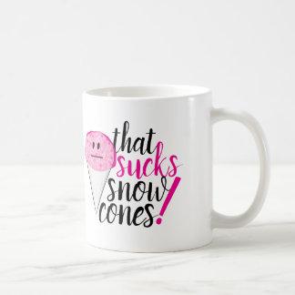 "In the Wake of Wanting ""Sucks Snow Cones"" mug"