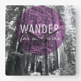 In The Woods | Wander Far and Wide Quote Square Wall Clock