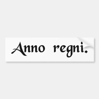 In the year of reign car bumper sticker