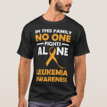 In this Family Noone fights Alone Leukemia Awarene T-Shirt