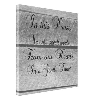 In this house we only speak words from our HEARTS Canvas Print