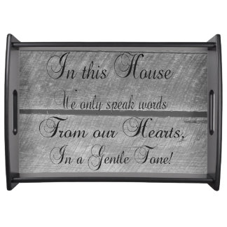 In this house we only speak words from our HEARTS Serving Tray
