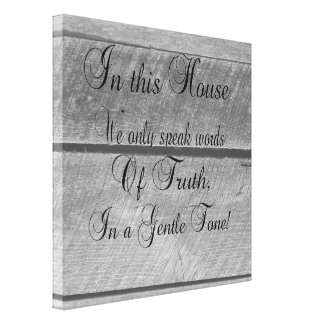 In this house we only speak words or TRUTH Canvas Print