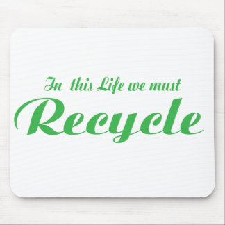 In this Life Recycle Mouse Pad