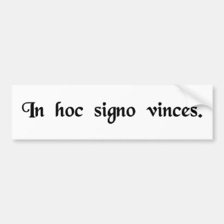 In this sign, you will be victorious. bumper sticker