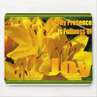 In Thy Presence is Fullness of Joy Mouse Pad