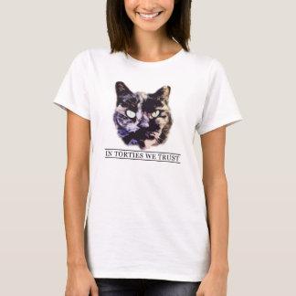 In Torties We Trust T-Shirt