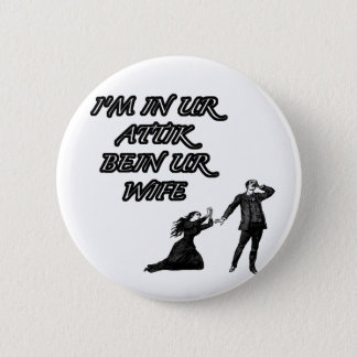 In ur attik, bein ur wife button