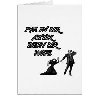 In ur attik, bein ur wife greeting card