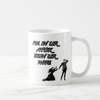 In ur attik, bein ur wife coffee mug