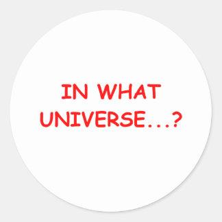 in what universe round sticker
