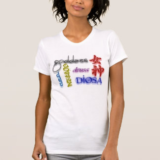 In Whatever Language -- You're a Goddess! T-Shirt