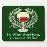 In Wine Is Truth Mouse Pad
