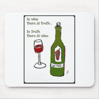 IN WINE THERE IS TRUTH...print by jill Mouse Pad