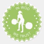 In WOD We Trust - Inspiration Classic Round Sticker