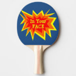 In Your Face Ping Pong Paddle at Zazzle