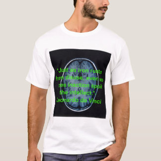 Inaction Spoils the Intellect T-Shirt