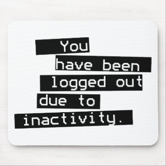 Inactivity Mouse Pad