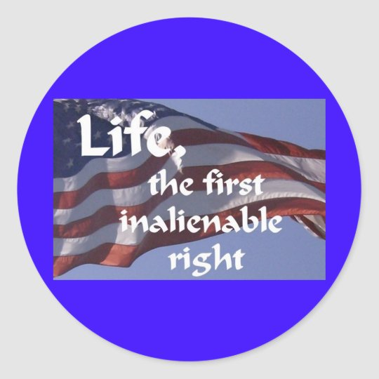 Inalienable Right Classic Round Sticker