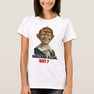 Inbreeding Illegal, why? T-Shirt