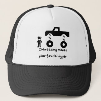 Inbreeding makes your truck bigger. trucker hat