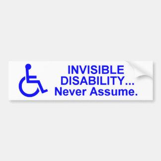 Incapacidad invisible… Nunca asuma Pegatina De Parachoque