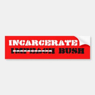 Incarcerate Bush Car Bumper Sticker