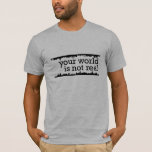 Inception Men's Tee: Your World is Not Real T-Shirt