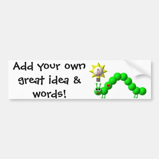 ¡Inchworm lindo con una idea! Pegatina Para Auto
