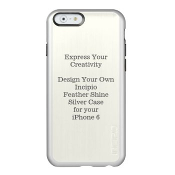 Incipio Feather Shine Iphone 6 Case Silver by DigitalDreambuilder at Zazzle