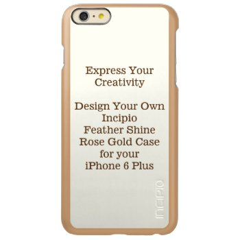 Incipio Feather Shine Iphone 6 Plus Case Rose Gold by DigitalDreambuilder at Zazzle
