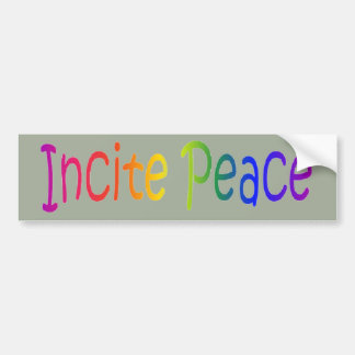 """Incite Peace"" Bumper sticker"