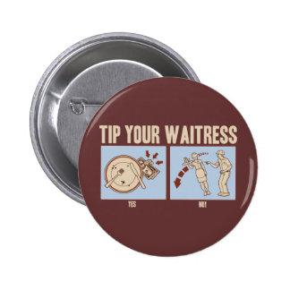 Incline a su camarera pin redondo de 2 pulgadas