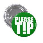 """""""Incline por favor"""" el botón Pin Redondo De 1 Pulgada"""