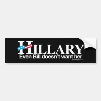 Incluso Bill no la quiere - Anti-Hillary - blanco Pegatina Para Auto