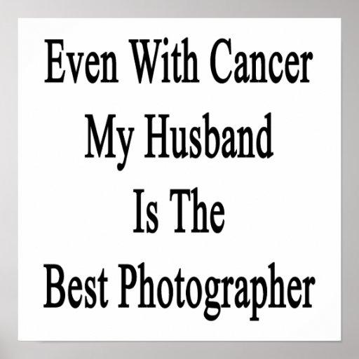 Incluso con el cáncer mi marido es la mejor fotogr póster