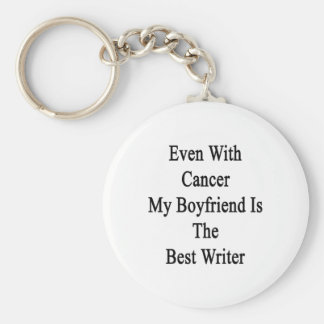 Incluso con el cáncer mi novio es el mejor escrito llaveros