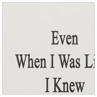 Incluso cuando era pequeño sabía que hice un Tro Telas