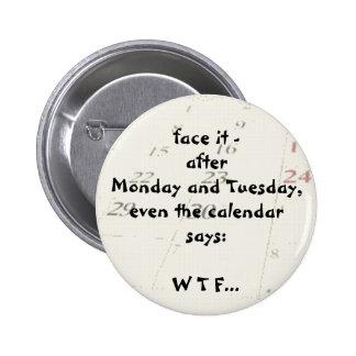 Incluso el calendario dice pin redondo 5 cm