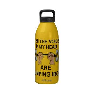 Incluso las voces en mi cabeza están bombeando el botellas de beber