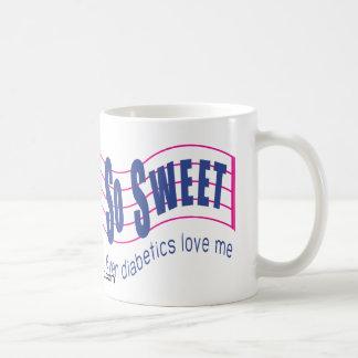 Incluso los diabéticos tan dulces me aman taza de café