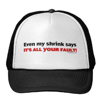 ¡Incluso mi encogimiento dice que es toda su Gorras